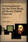 Genesis, Part II (Calvin's Bible Commentaries) - John Calvin
