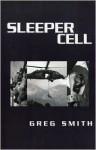 Sleeper Cell - Greg Smith