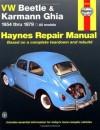 VW Beetle & Karmann Ghia 1954 through 1979 All Models (Haynes Repair Manual) - Ken Freund, Mike Stubblefield, John H. Haynes