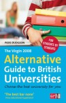The Virgin 2008 Alternative Guide to British Universities - Piers Dudgeon