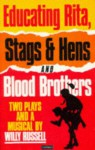 Two Plays and a Musical: Educating Rita / Stags and Hens / Blood Brothers - Willy Russell