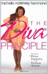 The DIVA Principle®: Secrets to Divine Inspiration for Victorious Attitude - Michelle McKinney Hammond