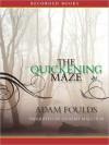 The Quickening Maze - Adam Foulds, Graeme Malcolm