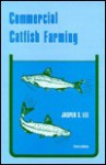 Commercial catfish farming - Jasper S. Lee