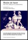 Modos de hacer: arte crítico, esfera pública y acción directa - Various