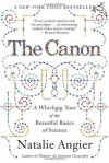 (THE CANON) A WHIRLIGIG TOUR OF THE BEAUTIFUL BASICS OF SCIENCE BY ANGIER, NATALIE(Author)Mariner Books[Publisher]Paperback{The Canon: A Whirligig Tour of the Beautiful Basics of Science} on 01 Apr -2008 - Natalie Angier