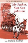 My Father, Sun-Sun Johnson - C. Everard Palmer