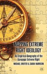 Mapping Extreme Right Ideology: An Empirical Geography of the European Extreme Right - Dr Michael Bruter, Sarah Harrison