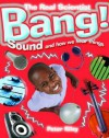 Bang! Sound and How We Hear Things - Peter Riley