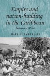 Empire and Nation-building in the Caribbean: Barbados, 1937-66 - Mary Chamberlain