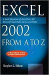 Excel 2002 from A to Z: A Quick Reference of More Than 300 Microsoft Excel Tasks, Terms and Tricks - Stephen L. Nelson