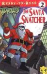 The Santa Snatcher (Teenage Mutant Ninja Turtles (Simon & Schuster)) - Jane E. Gerver, Patrick Spaziante