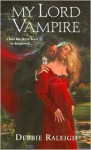 My Lord Vampire - Alexandra Ivy, Debbie Raleigh