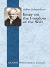 Essay on the Freedom of the Will (Dover Philosophical Classics) - Arthur Schopenhauer, Konstantin Kolenda