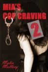 Mia's Cop Craving 2 (Hot Cop Fantasy #2) (Police Officer Fantasies) - Malia Mallory