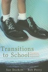 Transitions to School: Perceptions, Expectations and Experiences - Bob Perry, Bob Perry