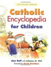 Our Sunday Visitor's Catholic Encyclopedia for Children - Ann Ball, Julianne M. Will