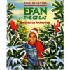 Efan the Great - Roni Schotter, Rodney S. Pate