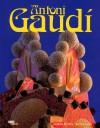 Antoni Gaudi - Antoni Gaudi, Aurora Cuito