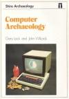 Computer Archaeology - Gary Lock, John Wilcock