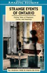 Strange Events of Ontario: Chilling Tales of Phantoms, Curses, and Hauntings - Andrew Hind, Maria Da Silva
