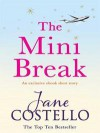 The Mini Break - Jane Costello