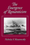 The Emergence of Romanticism - Nicholas V. Riasanovsky