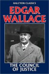 The Council of Justice by Edgar Wallace - Edgar Wallace