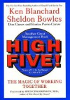 High Five!: The Magic of Working Together - Kenneth H. Blanchard, Sheldon Bowles