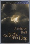 Go Wild and Deep - Juniper Bell