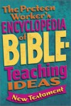 The Preteen Worker's Encyclopedia of Bible Teaching Ideas: New Testament - Oriental Institute
