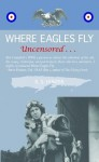 Where Eagles Fly, Uncensored - R.S. Hunter