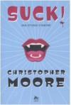 Suck! Una storia d'amore - Christopher Moore, Chiara Brovelli
