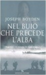 Nel buio che precede l'alba - Joseph Boyden, Paola Bertante
