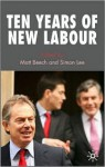 Ten Years of New Labour - Matt Beech, Simon Lee