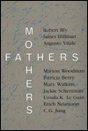 Fathers and Mothers - Patricia Berry, James Hillman, Erich Neumann, Ursula K. Le Guin, Robert Bly, Marion Woodman, Mary Watkins, Jacqueline Schectman, Augusto Vitale
