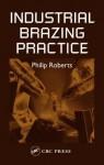 Industrial Brazing Practice - Philip Roberts