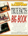 National Lampoon Presents True Facts: the Big Book - John Bendel, National Lampoon, Jason Ward