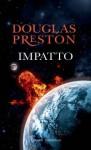 Impatto (Rizzoli best) (Italian Edition) - Douglas Preston, Michele Foschini