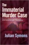 The Immaterial Murder Case - Julian Symons