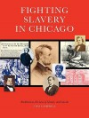 Fighting Slavery in Chicago: Abolitionists, the Law of Slavery, and Lincoln - Thomas Campbell