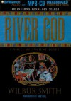 River God: A Novel of Ancient Egypt - Wilbur Smith