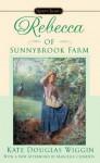 Rebecca of Sunnybrook Farm - Kate Douglas Wiggin, Marcelle Clements