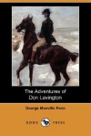 The Adventures of Don Lavington (Dodo Press) - George Manville Fenn