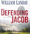 Defending Jacob: A Novel (Audiocd) - William Landay