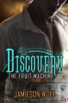 Discovery (The Fruit Machine) - Jamieson Wolf