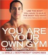 You Are Your Own Gym: The Bible of Bodyweight Exercises - Mark Lauren, Joshua Clark