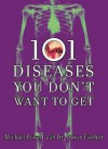 101 Diseases You Don't Want to Get - Michael Powell, Oliver Fischer