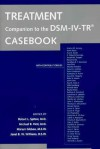 Treatment Companion to the Dsm-IV-TR Casebook - Robert L. Spitzer, Michael B. First, Miriam Gibbon