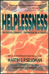 Helplessness: On Depression, Development, and Death (Series of Books in Psychology) - Martin E.P. Seligman